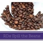 RDs Spill the Beans - Smart Nutrition