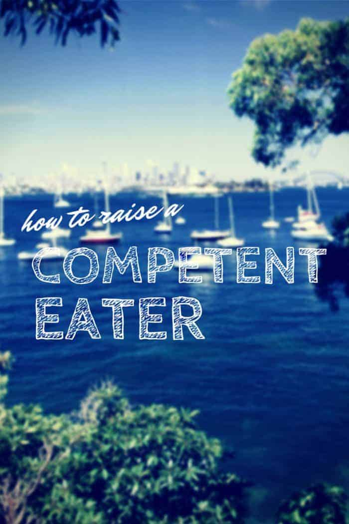 how to raise a competent eater