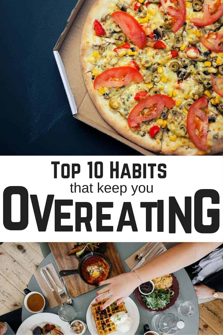 Top 10 Habits that keep you overeating