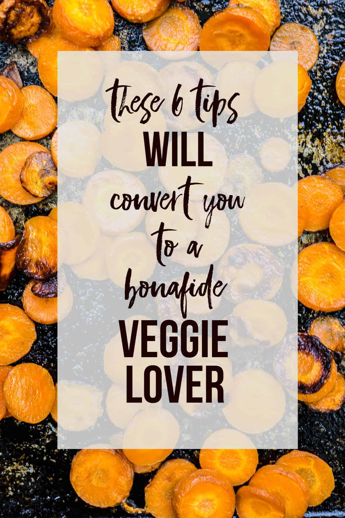 6 tips to become a veggie lover