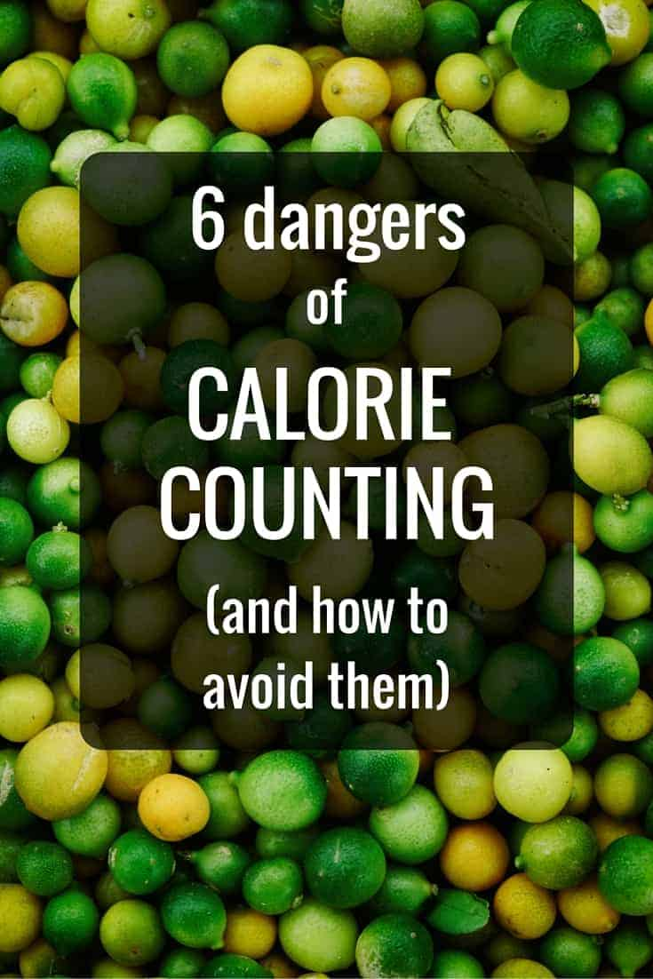 6 dangers of calorie counting