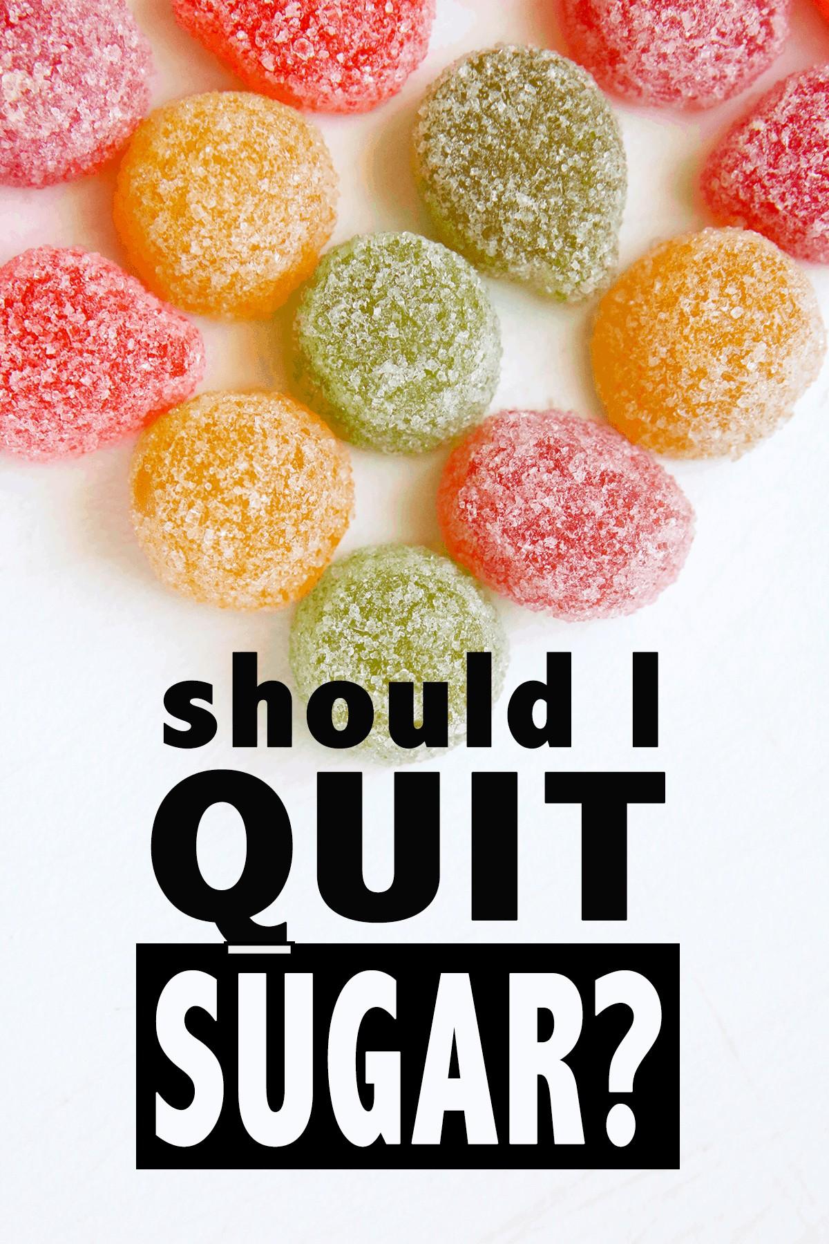 should i quit sugar?