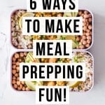 6 ways to make meal prep fun